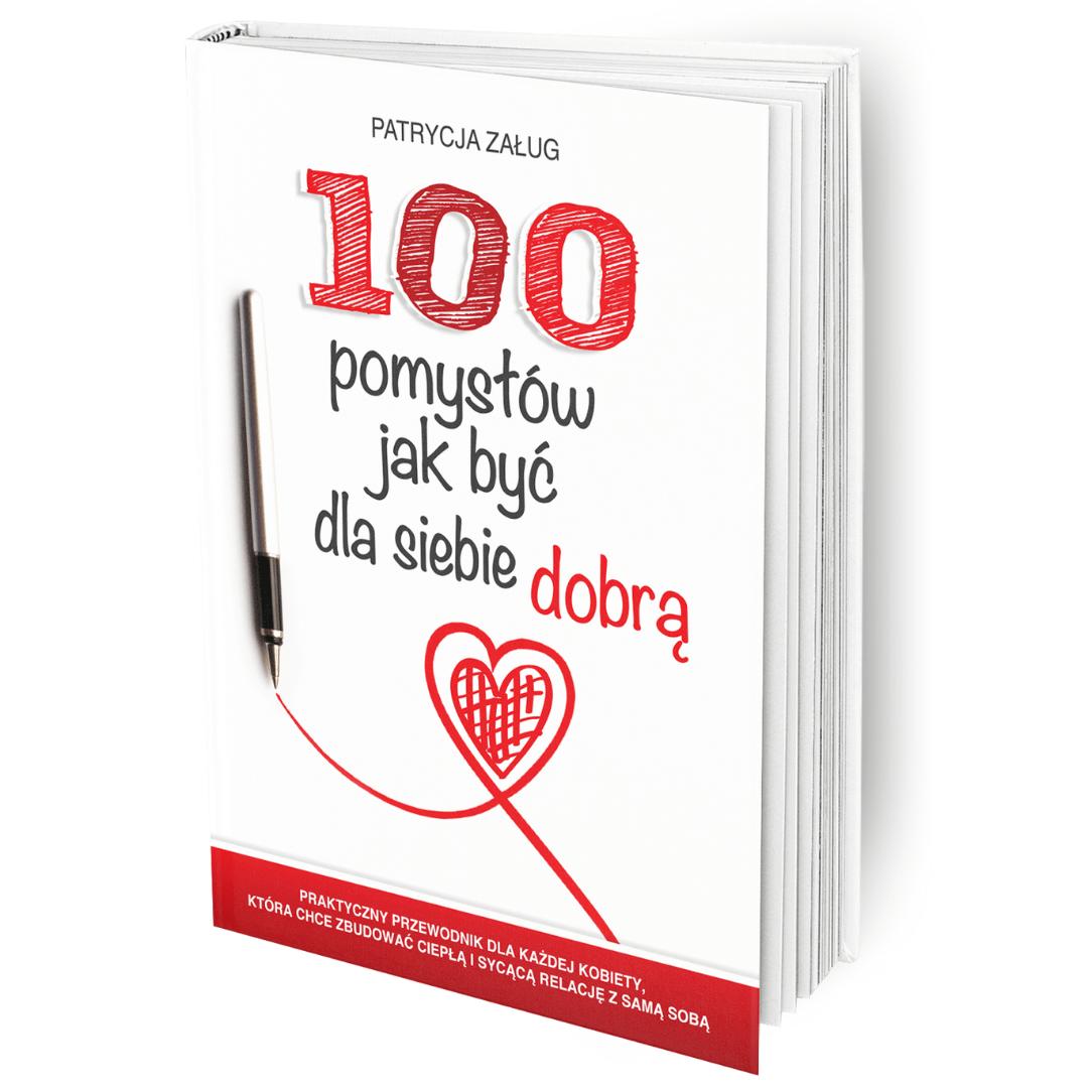 100 pomysłów jak być dla siebie dobrą