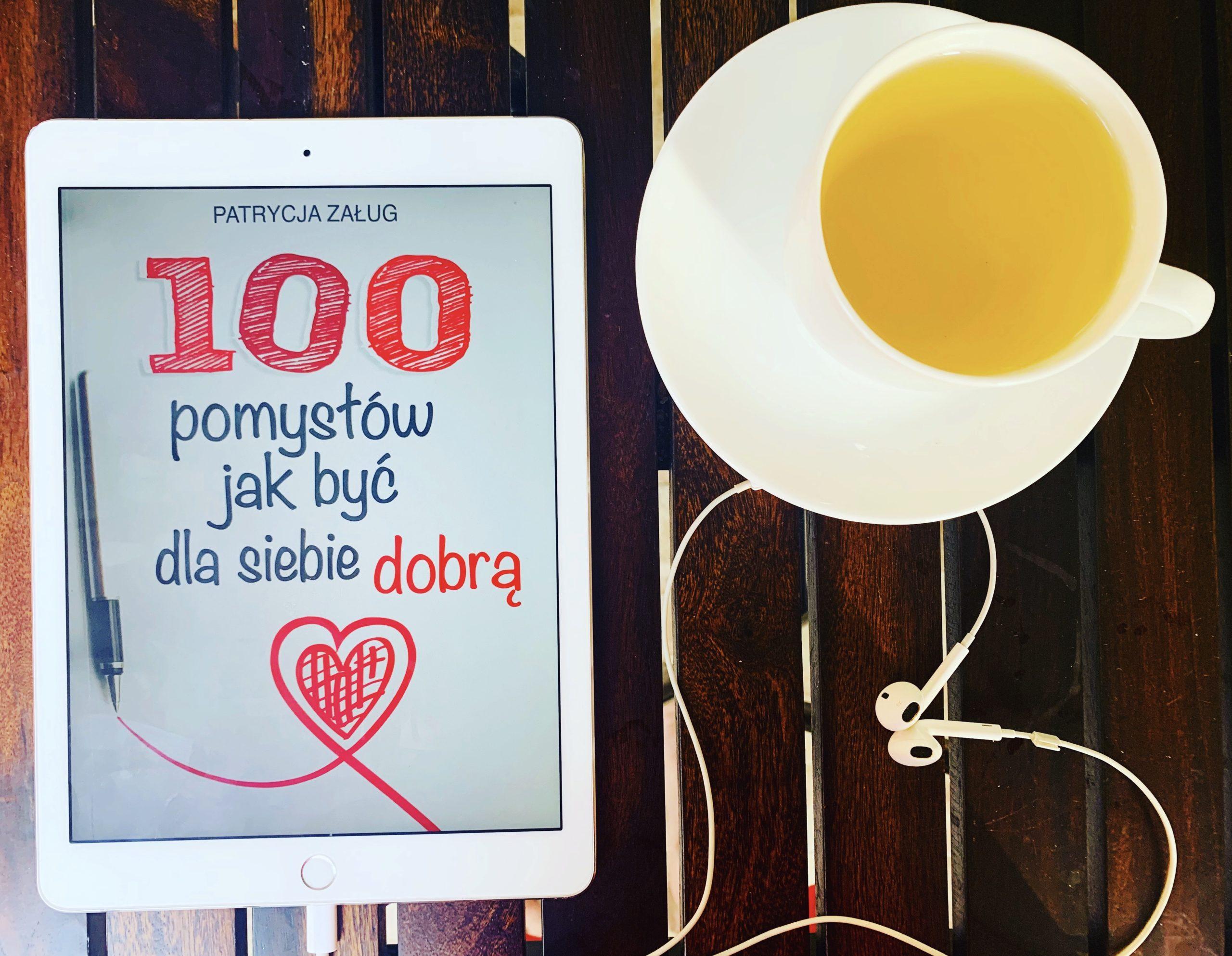 Audiobook 100 pomysłów jak być dla siebie dobrą