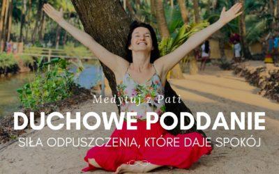 Medytacja, aby doświadczyć duchowego poddania i spokoju