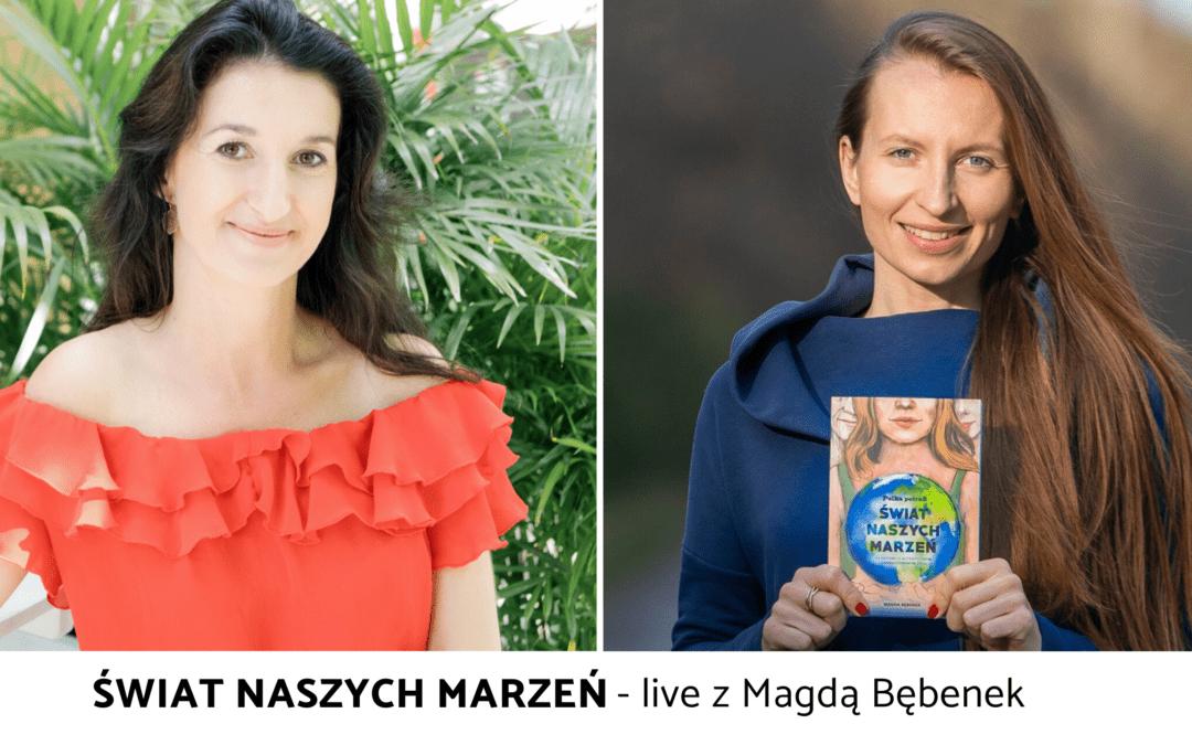 Świat naszych marzeń – rozmowa z Magdą Bębenek