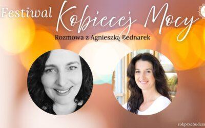 Festiwal Kobiecej Mocy – rozmowa z Agnieszką Bednarek
