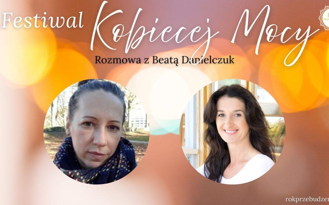 Festiwal Kobiecej Mocy – rozmowa z Beatą Danielczuk