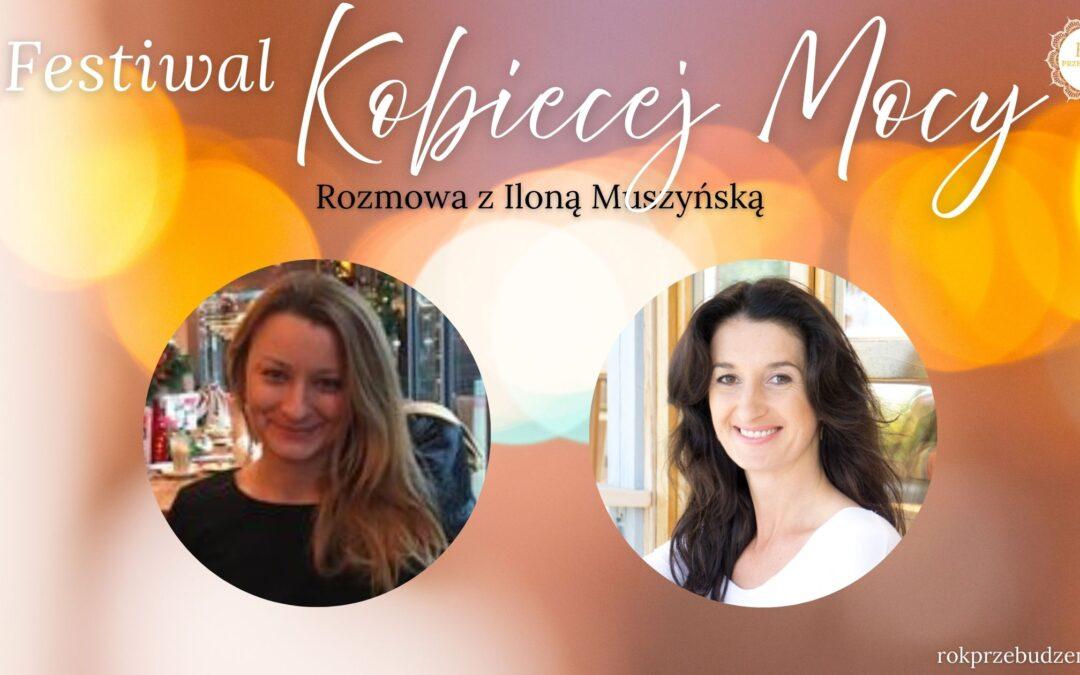 Festiwal Kobiecej Mocy – rozmowa z Iloną Muszyńską