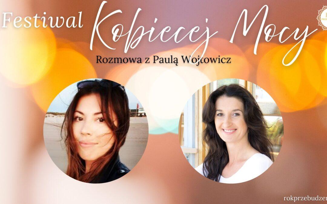 Festiwal Kobiecej Mocy – rozmowa z Paulą Wojtowicz
