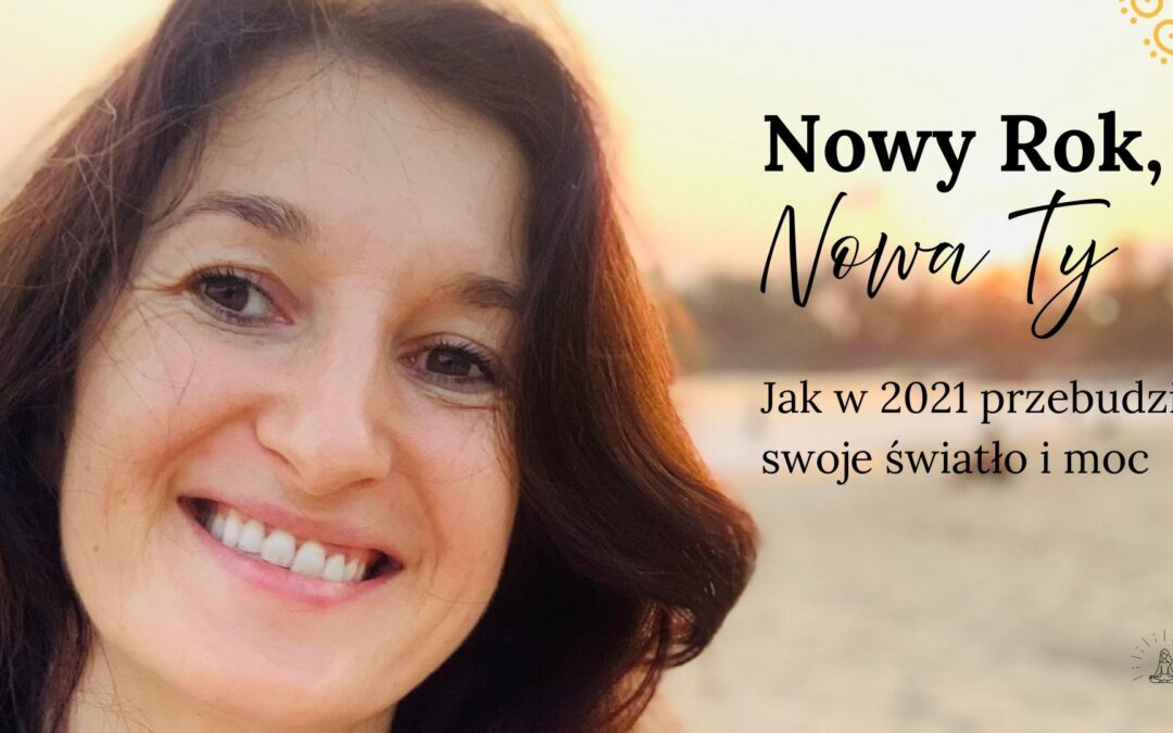 Webinar + medytacja: Nowy Rok, Nowa Ty – jak w 2021 roku przebudzić swoje światło i moc