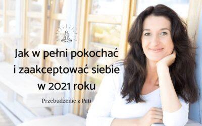 Jak w pełni pokochać i zaakceptować siebie w 2021 roku