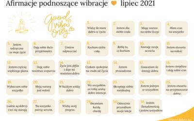 Afirmacje podnoszące wibracje – kalendarz na lipiec 2021