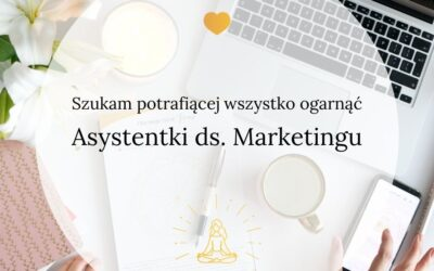 Szukam Asystentki ds. Marketingu